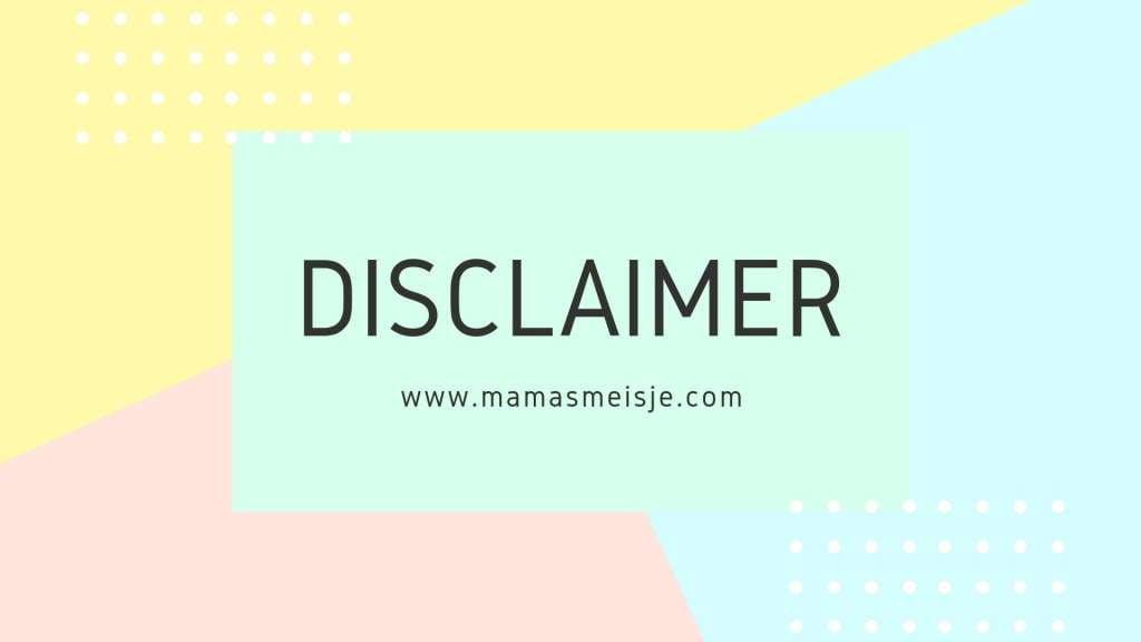 Disclaimer mamablog mamablogger - Mama's Meisje blog