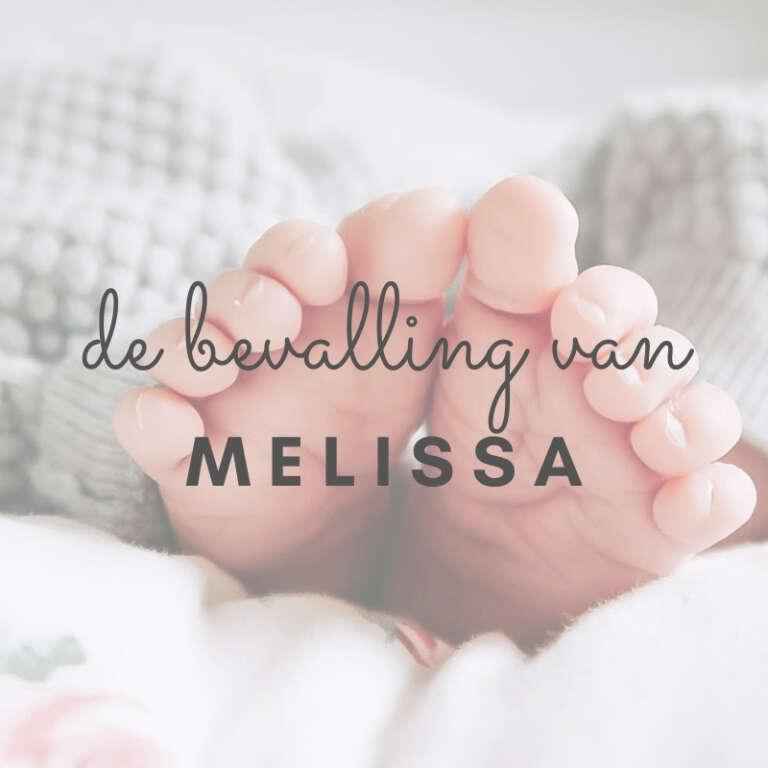 De Bevalling van Melissa 2021 - Mama's Meisje blog