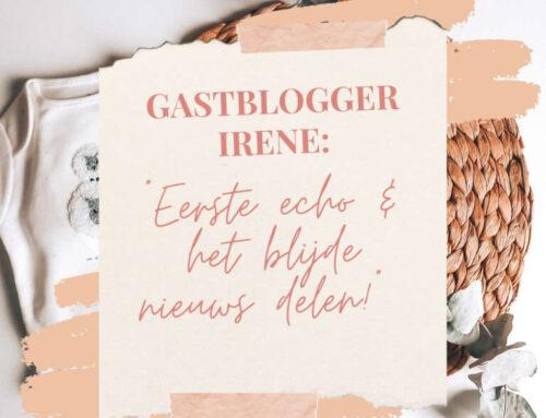 Gastblogger Irene | Eerste echo & het blijde nieuws delen