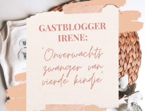 Gastblogger Irene | Onverwachts zwanger van vierde kindje