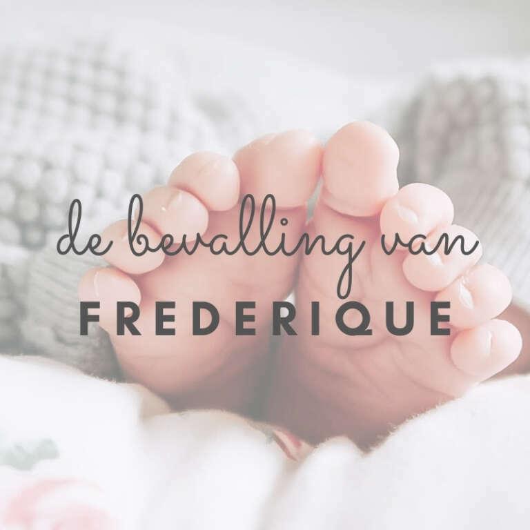 De Bevalling van Frederique - Mama's Meisje blog