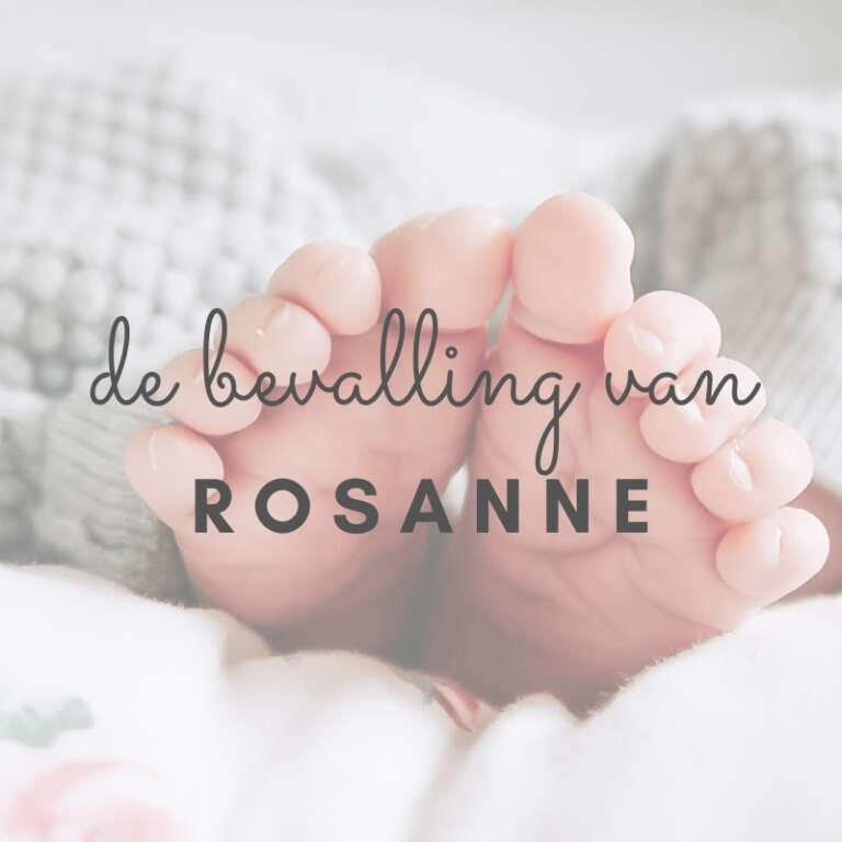 Bevallingsverhaal 2021 Rosanne - Mama's Meisje blog